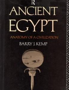 Ancient Egypt Anatomy of a Civilization